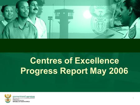 6/2/20061 Centres of Excellence Progress Report May 2006.