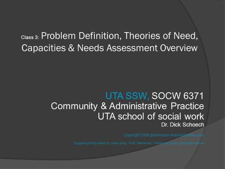 Class 3: Problem Definition, Theories of Need, Capacities & Needs Assessment Overview UTA SSW, SOCW 6371 Community & Administrative Practice UTA school.