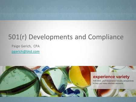 501(r) Developments and Compliance Paige Gerich, CPA
