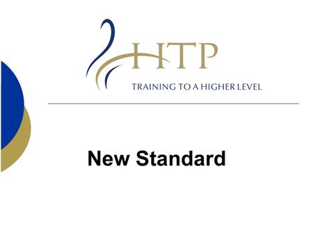 New Standard. Aim  To recognise and celebrate the best organisations delivering training and development solutions to employers Creating a quality mark.