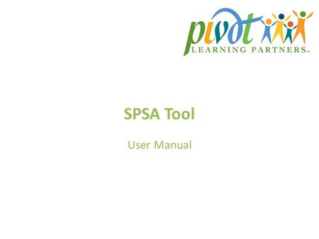 SPSA Tool User Manual. Contents About the SPSA Tool……….……………………………………………………………………………...4-7 Login…………………………………………………………………………………………..……….……..……..8 Home.