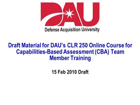 dau course material Integrated logistics support it includes material-handling equipment and packaging, handling and storage requirements, and pre-positioning of material and parts.