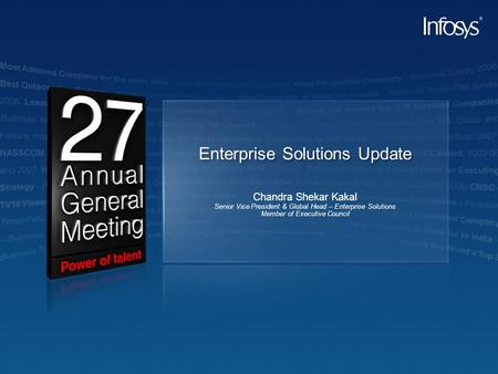 Enterprise Solutions Update Chandra Shekar Kakal Senior Vice President & Global Head – Enterprise Solutions Member of Executive Council.