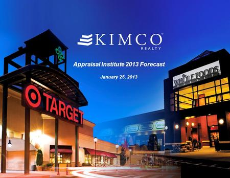 Appraisal Institute 2013 Forecast January 25, 2013 1.