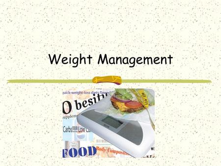 Weight Management. Bellringer What are your favorite foods and why are they your favorite?