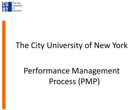 The City University of New York Performance Management Process (PMP)