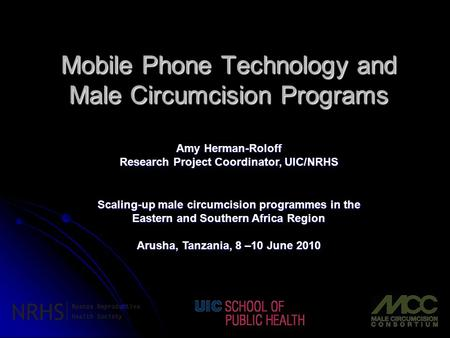 Mobile Phone Technology and Male Circumcision Programs Scaling-up male circumcision programmes in the Eastern and Southern Africa Region Arusha, Tanzania,