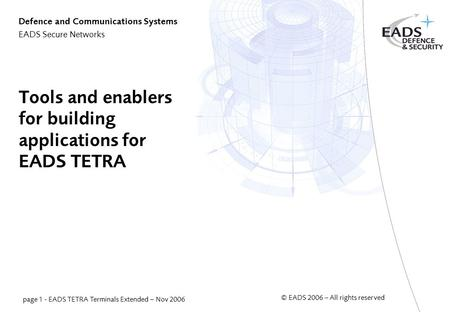 Tools and enablers for building applications for EADS TETRA