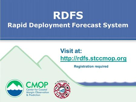 RDFS Rapid Deployment Forecast System Visit at:  Registration required.