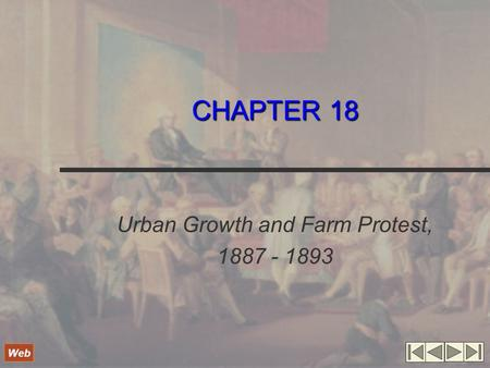 CHAPTER 18 Urban Growth and Farm Protest, 1887 - 1893 Web.