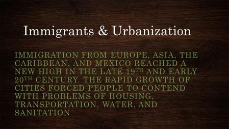 Immigrants & Urbanization