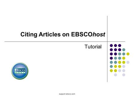 Support.ebsco.com Tutorial Citing Articles on EBSCOhost.