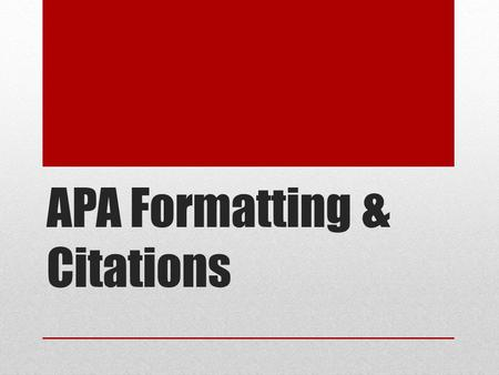APA Formatting & Citations. APA Format Your paper should have: 12 inch margins on all sides Aligned left Double spaced Times New Roman font Size 12 point.