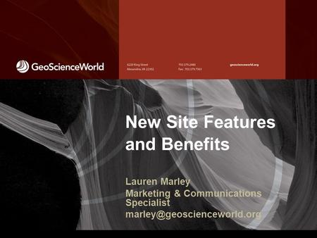 New Site Features and Benefits Lauren Marley Marketing & Communications Specialist