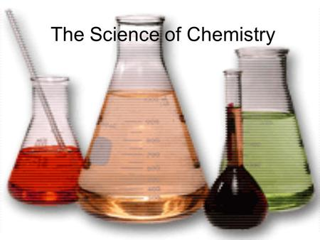 The Science of Chemistry. Before chemistry there was….. Alchemy.