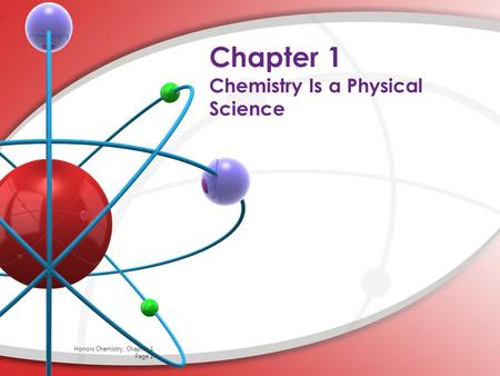 Chapter 1 Chemistry Is a Physical Science
