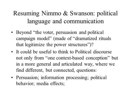 "Resuming Nimmo & Swanson: political language and communication Beyond ""the voter, persuasion and political campaign model"" (made of ""dramatized rituals."