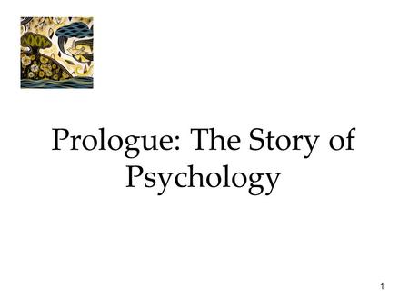 1 Prologue: The Story of Psychology. 2 Psychological Science is Born Structuralism Wundt and Titchener studied the elements (atoms) of the mind by conducting.