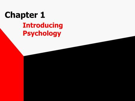 Chapter 1 Introducing Psychology. What is Psychology? The science that seeks to understand behavior and mental processes.