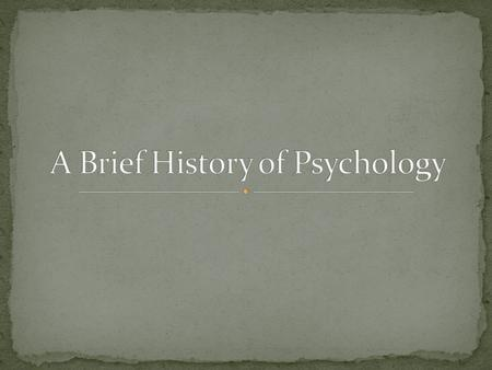 Psychology is the scientific study of the mind & behavior It is a multifaceted discipline Many sub-fields of study.