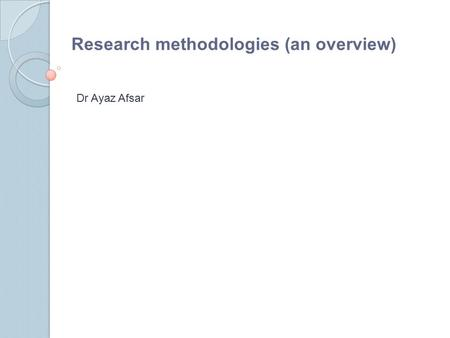 Research methodologies (an overview)