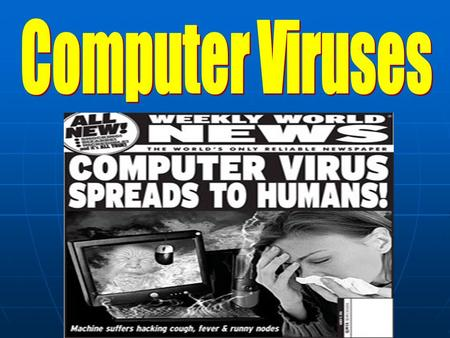 Definition: A computer virus is a computer program that can copy itself and infect a computer without permission or knowledge of the user A computer virus.