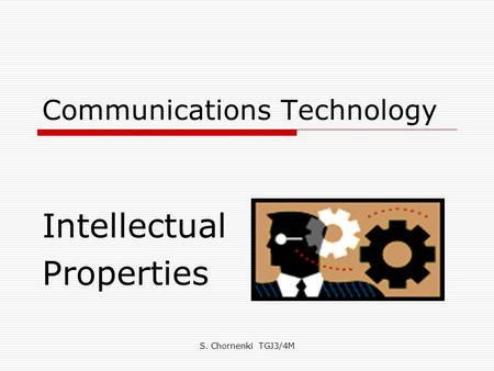 S. Chornenki TGJ3/4M Communications Technology Intellectual Properties.