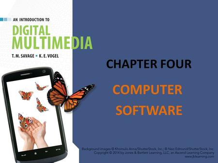 CHAPTER FOUR COMPUTER SOFTWARE. CHAPTER HIGHLIGHTS Main categories of software – Operating system – Application – Programming Functions of the operating.