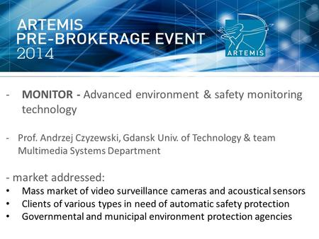 -MONITOR - Advanced environment & safety monitoring technology -Prof. Andrzej Czyzewski, Gdansk Univ. of Technology & team Multimedia Systems Department.