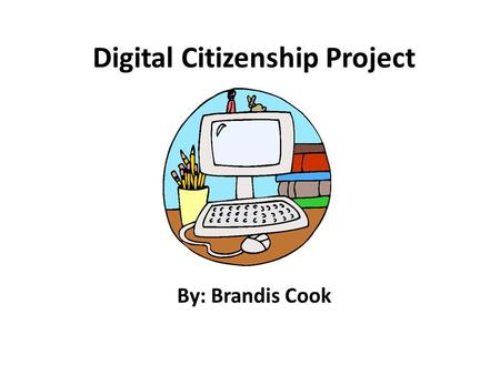 "Digital Citizenship Project By: Brandis Cook. Netiquette Netiquette, also known as ""network etiquette"", is designed to facilitate communication over networks."