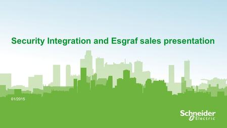 1 Security Integration and Esgraf sales presentation 01/2015.