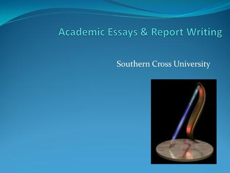 Academic Essays & Report Writing