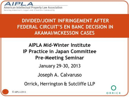 DIVIDED/JOINT INFRINGEMENT AFTER FEDERAL CIRCUIT'S EN BANC DECISION IN AKAMAI/MCKESSON CASES AIPLA Mid-Winter Institute IP Practice in Japan Committee.