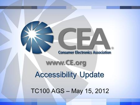 Accessibility Update TC100 AGS – May 15, 2012. FCC Video Programming Accessibility Advisory Committee (VPAAC)