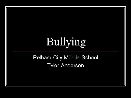 Bullying Pelham City Middle School Tyler Anderson.