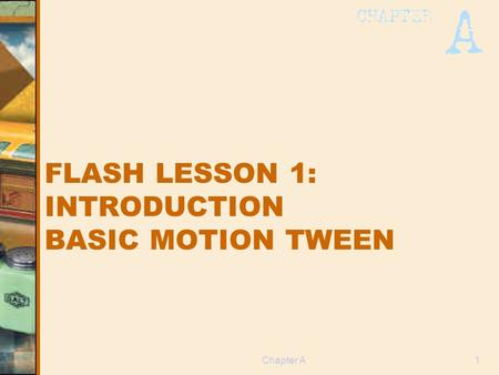 FLASH LESSON 1: INTRODUCTION BASIC MOTION TWEEN