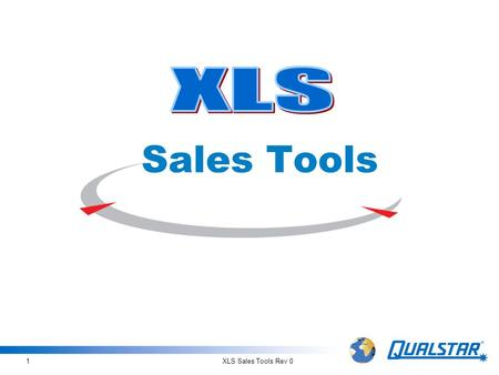 XLS Sales Tools Rev 01 Sales Tools. XLS Sales Tools Rev 02 Two New Tools  XLS System Builder Flash application embedded in PowerPoint to quickly size.