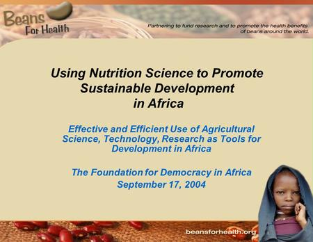 Effective and Efficient Use of Agricultural Science, Technology, Research as Tools for Development in Africa The Foundation for Democracy in Africa September.