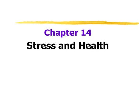 Chapter 14 Stress and Health.