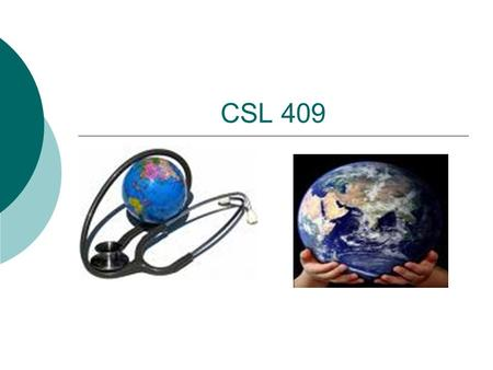 CSL 409. WHO  The World Health Organization (WHO) is a specialized agency of the United Nations (UN) that acts as a coordinating authority on international.