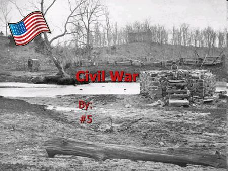Civil War By:#5. Introduction The Civil War was a dangerous war, and very scary. The Civil War was a dangerous war, and very scary. It went for 4 years.