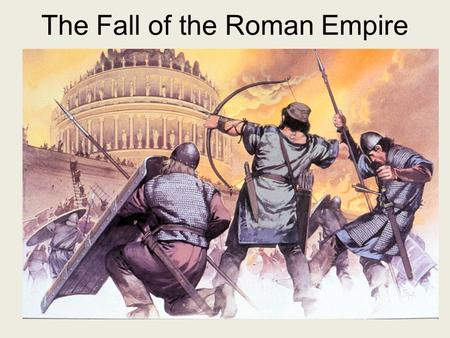 The Fall of the Roman Empire. End of the Pax Romana Marcus Aurelius was the last of the five good emperors and died in A.D. 180. A period of conflict.