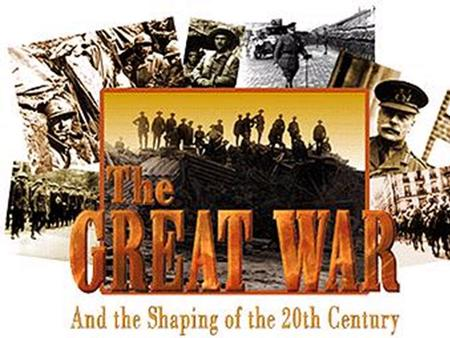 World War I Dates: 1914-1918 U.S. Entered: 1917 The war to end all wars!