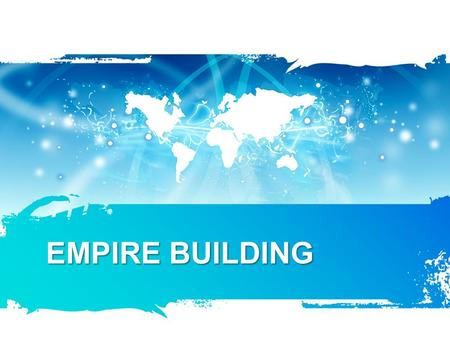 EMPIRE BUILDING. SS6H6 The student will analyze the impact of European exploration and colonization on various world regions.