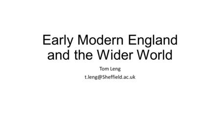 Early Modern England and the Wider World Tom Leng
