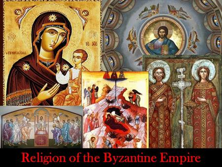 Religion of the Byzantine Empire. Warm Up!!! For today's warm up, answer the following questions in complete sentences: –C–Constantinople locations linked.