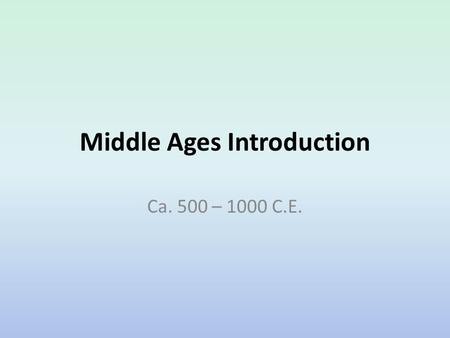 Middle Ages Introduction