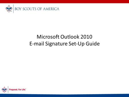 Microsoft Outlook 2010 E-mail Signature Set-Up Guide.