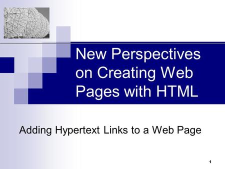 XP 1 New Perspectives on Creating Web Pages with HTML Adding Hypertext Links to a Web Page.