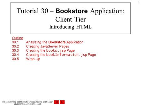 © Copyright 1992-2004 by Deitel & Associates, Inc. and Pearson Education Inc. All Rights Reserved. 1 Tutorial 30 – Bookstore Application: Client Tier Introducing.